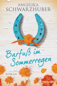 Barfuss im Sommerregen von Angelika Schwarzhuber