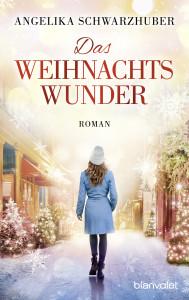 Das Weihnachtswunder von Angelika Schwarzhuber ab 1. Oktober 2018 im Handel
